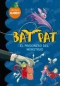 Bat Pat. El prisionero del monstruo