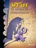 Bat Pat. La abuela de Tutankamon
