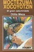 Biografía de Moctezuma Xocoyotzin
