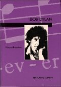 Bob Dylan. Hombre, músico, poeta, mito