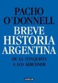 Breve historia argentina. De la Conquista a los Kirchner