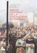 Breve historia de la inquisición española