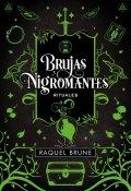 Brujas y nigromantes. Rituales
