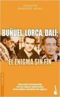 Buñuel, Lorca, Dalí: el enigma sin fin