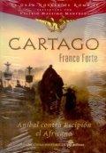 Cartago. Aníbal contra Escipión el Africano