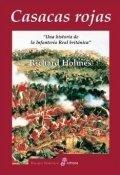 Casacas Rojas: Una historia de la infantería real británica