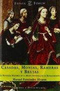 Casadas, monjas, rameras y brujas: la verdadera historia de la mujer en el Renacimiento