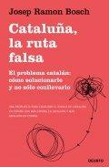 Cataluña, la ruta falsa