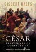 César. Las cenizas de la república