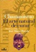 Chamanismo. El arte natural de curar