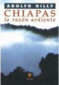 Chiapas: La razón ardiente