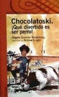 Chocolatoski: Qué divertido es ser perro