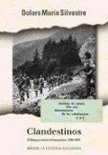 Clandestinos: el Maquis contra el franquismo, 1934-1975