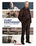 Clint Eastwood. El mito tras la máscara