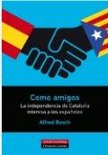 Como amigos. La independencia de Cataluña interesa a los españoles