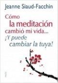 Cómo la meditación cambió mi vida... ¡y puede cambiar la tuya!