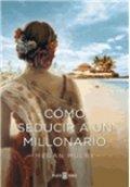 Cómo seducir a un millonario