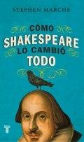 Cómo Shakespeare lo cambió todo