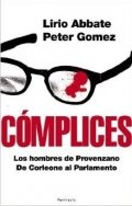 Cómplices: Todos los hombres de Provenzano. De Corleone al Parlamento