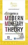 Contra la Modern Monetary Theory: Los siete fraudes inflacionistas de Warren Mosler