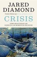 Crisis. Cómo reaccionan los países en los momentos decisivos