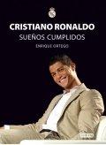 Cristiano Ronaldo: Sueños cumplidos