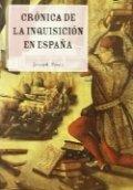 Crónica de la Inquisición en España