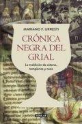 Crónica negra del Grial. La maldición de cátaros, templarios y nazis