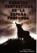 Cuentos fantásticos de la España Profunda