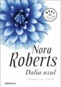 Dalia Azul. Trilogía del jardín I