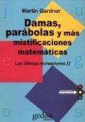 Damas, parábolas y más mistificaciones matemáticas