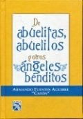 De abuelitas, abuelitos y otros ángeles benditos