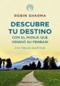 Descubre tu destino con el monje que vendió su Ferrari, una fábula espiritual
