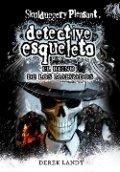 Detective esqueleto. El reino de los malvados