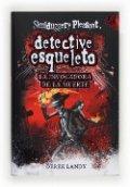Detective esqueleto. La invocadora de la muerte