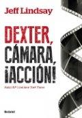 Dexter, cámara, ¡acción!
