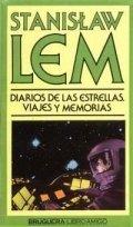 Diarios de las estrellas II. Viajes y memorias