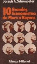Diez grandes economistas: de Marx a Keynes