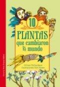 Diez plantas que cambiaron el mundo