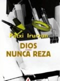 Dios nunca reza