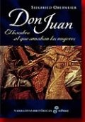 Don Juan: El hombre al que amaban las mujeres