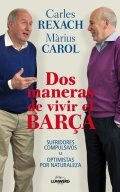 Dos maneras de vivir el Barça