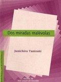 Dos miradas malévolas: La historia del señor Colinazul y sueños de Bioxido de Manganeso