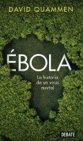 Ébola. La historia de un virus mortal