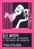 Ed Wood. Platillos volantes y jerseys de angora