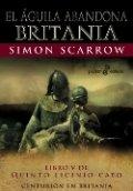 El águila abandona Britania. Libro V de Quinto Licinio Cato