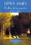 El altar de los muertos y otros relatos