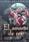El amante de rojo: Una historia de cuando Buenos Aires fue Britanica