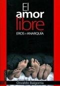 El amor libre. Eros y anarquía