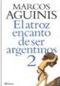 El atroz encanto de ser argentinos 2